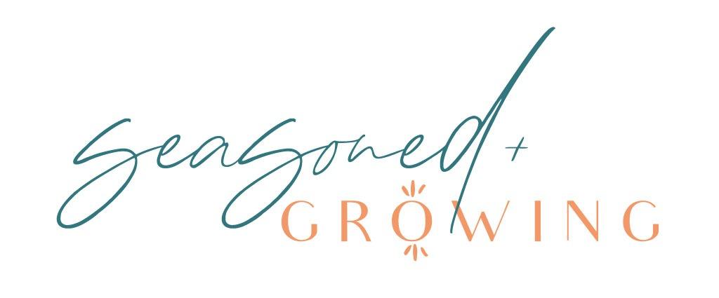 Seasoned and Growing