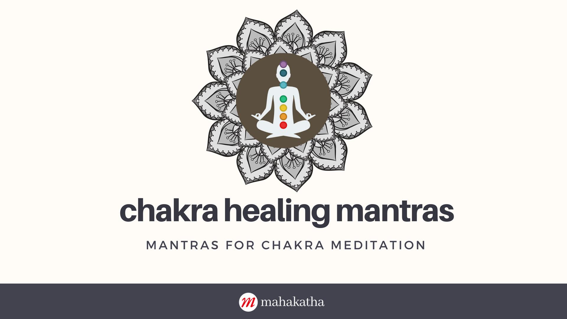 Ancient Chakra Healing Meditation Mantras