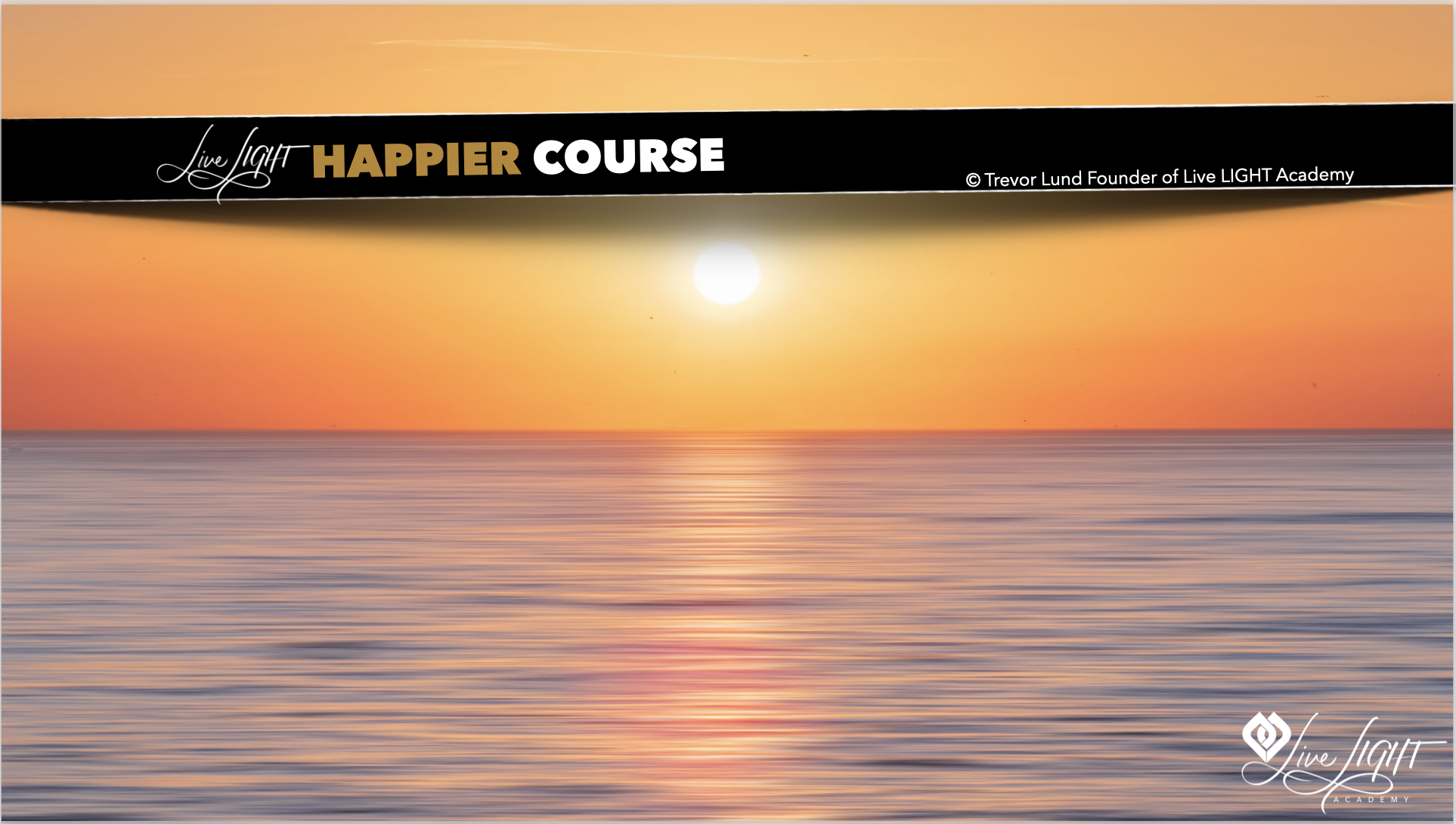 Live LIGHT Happier Course