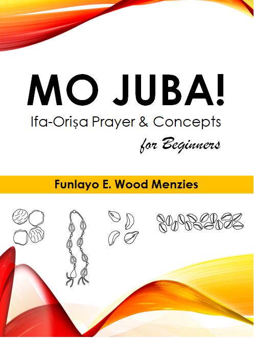 MO JUBA: Ifa-Orisa Prayer for Beginners