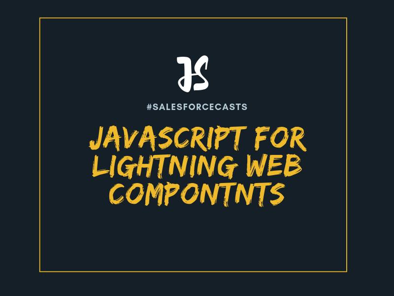 Javascript for Lightning Web Components